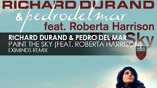 Richard Durand & Pedro Del Mar feat. Roberta Harrison - Paint the Sky (Eximinds Remix)