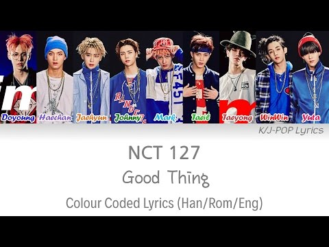 NCT 127 (엔씨티 127) - Good Thing Colour Coded Lyrics (Han/Rom/Eng)