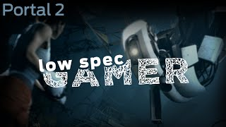 Portal 2 with super low graphics