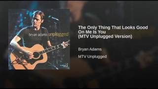 The Only Thing That Looks Good On Me Is You (MTV Unplugged Version)