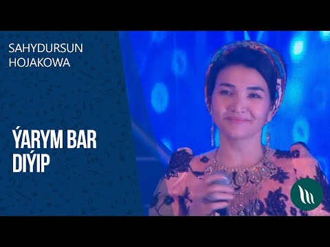 Sahydursun Hojakowa - Ýarym Bar Diýip   2020