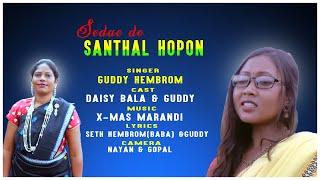 SEDAY DO SANTHAL HOPON//GUDDY HEMBROM//NEW SANTHALI VIDEO SONG 2020
