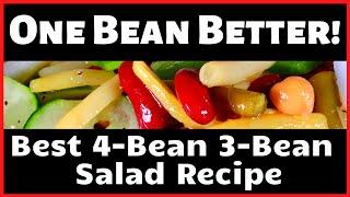 One Bean Better: Four bean three bean salad!