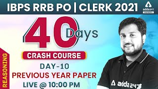 IBPS RRB PO/Clerk 2021 | Reasoning #10 | 40 Days Crash Course | Previous Year Paper