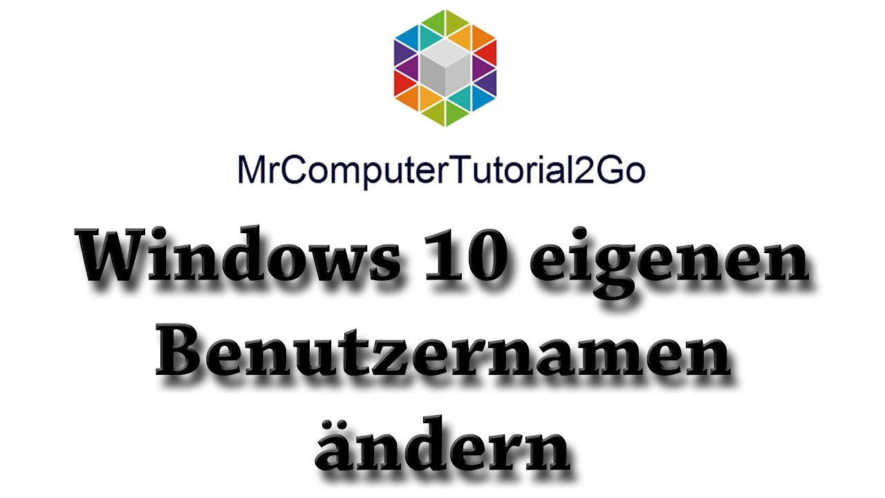 Windows 10 Benutzernamen Г¤ndern