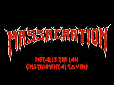 Metal Is The Law (MASSACRATION cover)(Instrumental)