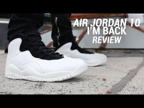 the best attitude ac540 32cf5 AIR JORDAN 10 I'M BACK REVIEW - YouTube