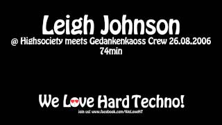 Leigh Johnson @ Highsociety meets Gedankenkaoss Crew 26.08.2006