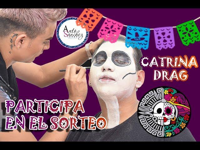 Maquillaje de Catrina ft Anto Sanchez   SORTEO DE TRANSFORMACIÓN   #DiadeMuertos