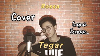 Download TEGAR [ROSSA] - FULL COVER + LIRIK