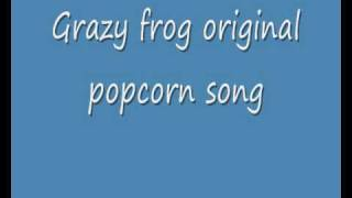 Crazy frog popcorn song full original HQ