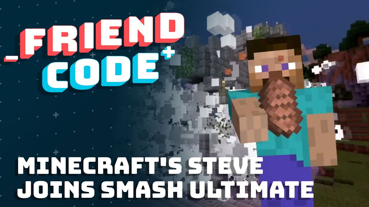 Friend Code - Minecraft's Steve Joins Smash Ultimate - Ben and Brad sit down to chat about the recent Tokyo Game Show presentation for Monster Hunter Rise and Hyrule Warriors: Age of Calamity, the latest information