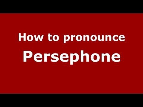 How to pronounce Persephone (Greek/Greece) - PronounceNames.com