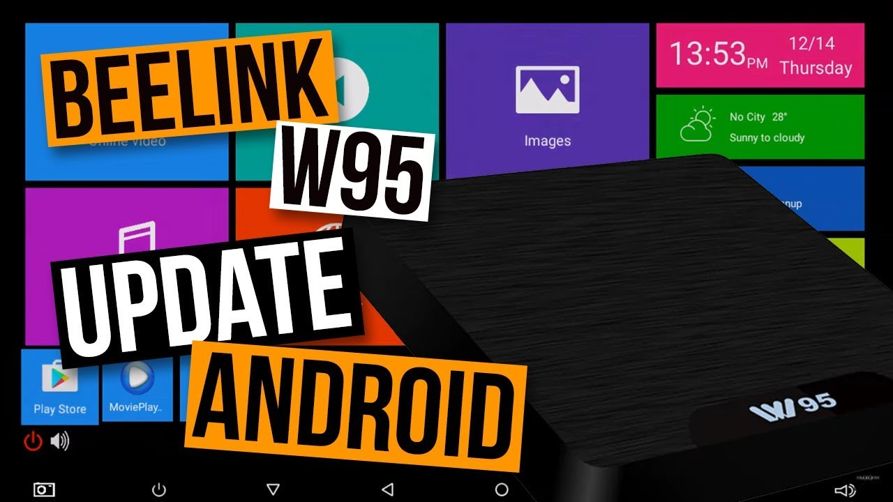 TUTORIAL: BEELINK W95 Android Firmware Upgrade Tutorial 'Amlogic
