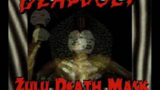 Watch Deadbolt Zulu Death Mask video