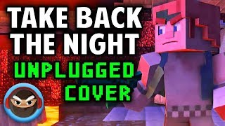 """""""TAKE BACK THE NIGHT"""" UNPLUGGED (Acoustic Cover) by TryHardNinja [MINECRAFT SONG]"""