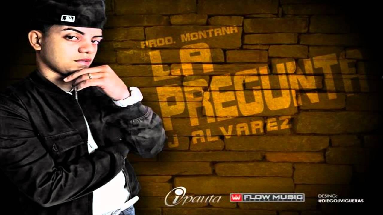 La Pregunta Original J Alvarez Reggaeton 2013 C Eduardo De La Fuente Youtube