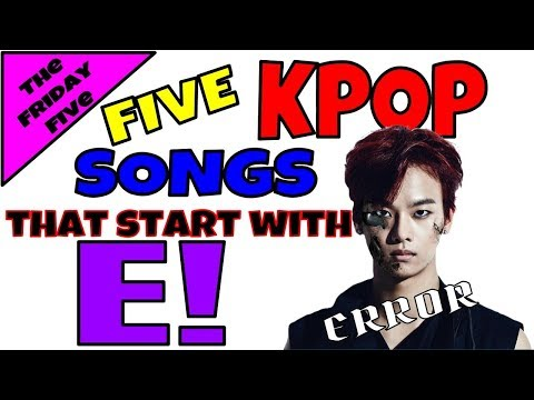 SONGS THAT START WITH E | The Friday Five