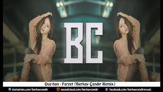 Ouz-Han Farzet Berkay andr Remix 2019.mp3