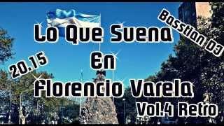 Lo Que Suena En Florencio Varela VOL.4