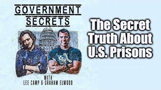 The Secret Truth About U.S. Prisons - Gov't Secrets Ep. 45