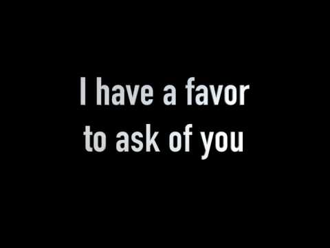 5-6 I have a favor to ask of you