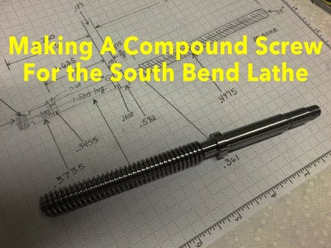 Making a Compound Screw For The South Bend Lathe