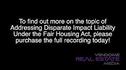 Addressing Disparate Impact Liability Under the Fair Housing Act Webinar Snippet