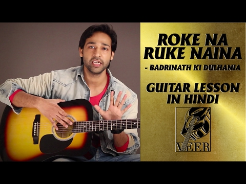 Roke Na Ruke Naina -Badrinath Ki Dulhania - Guitar Lesson By VEER KUMAR