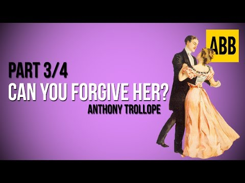 CAN YOU FORGIVE HER?: Anthony Trollope - FULL AudioBook: Part 3/4