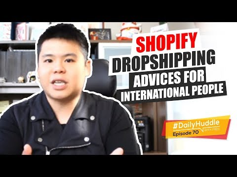 Daily Huddle - Ep 70 | Shopify Dropshipping Advice For International People