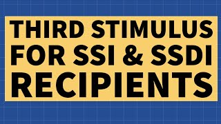 Update on Third Stimulus Check for SSI &amp SSDI Beneficiaries