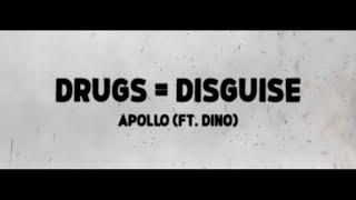 Apollo - Drugs = Disguise (ft. Dino) Lyrics