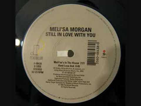 Meli'sa Morgan - Still In Love (House version)