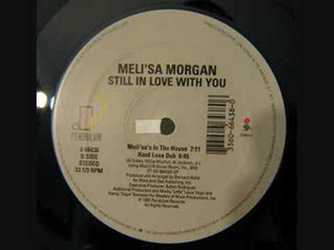 Meli'sa Morgan - Still In Love (House version)