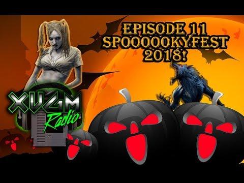 XVGM Radio Podcast - Episode 11: SPOOOOOOKYFEST 2018!