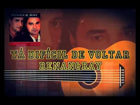 Tá Difícil de Voltar - Renan & Ray