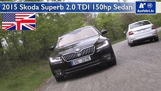 2015 Skoda Superb 2.0 TDI 150 hp Sedan - Test, Test Drive and In-Depth Car Review (English)