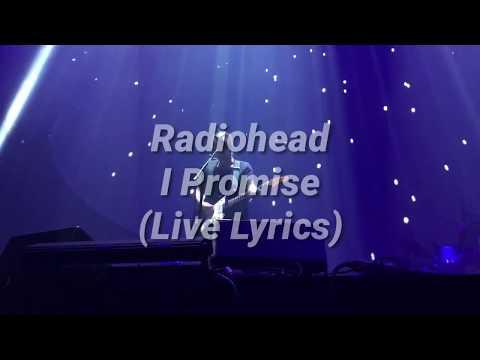 Radiohead - I Promise (Live Lyrics)