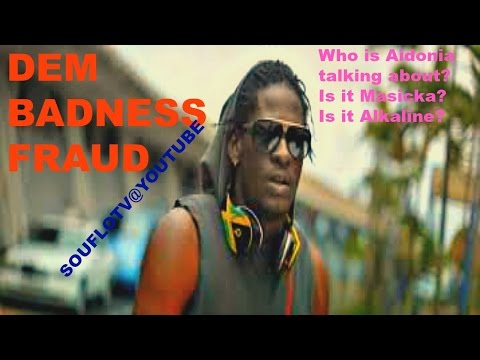Dem Badness Fraud, Is Aidonia Talking to Masicka or Alkaline?