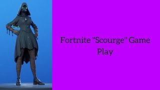 "Fortnite - ""Scourge"" Skin Game Play!"