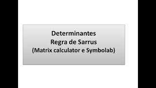 Determinantes: Regra de Sarrus (Cálculo no Matrix calculator e Symbolab)