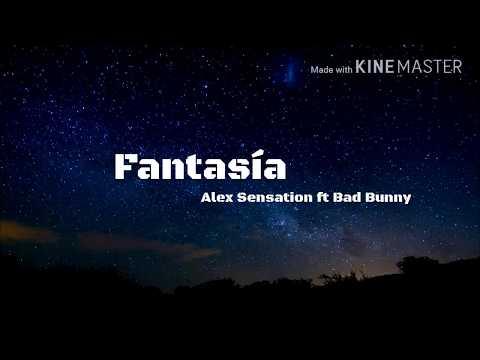 Alex Sensation, Bad Bunny – Fantasía (LETRA) | 2018