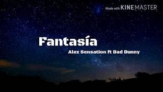 Alex Sensation, Bad Bunny - Fantasía (LETRA) | 2018