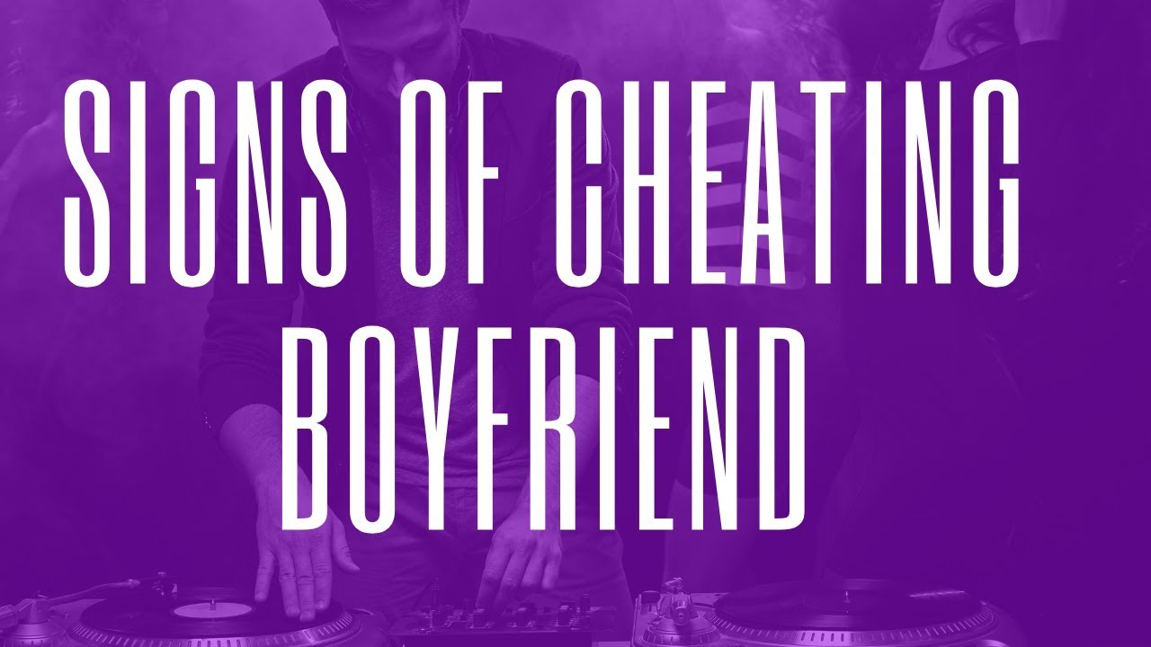signs of cheating boyfriend quiz