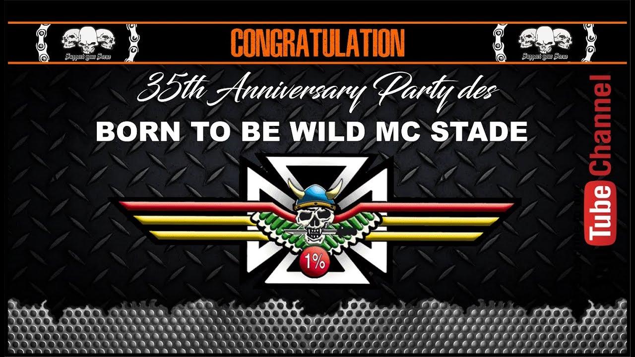 Born To Be Wild Mc Stade 35th Anniversary Party Youtube