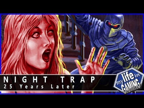 Night Trap: 25 Years Later / MY LIFE IN GAMING