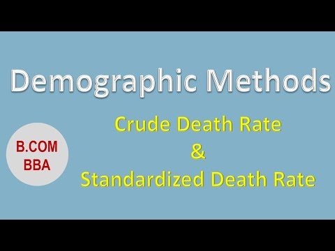 Crude Death Rate | Infant mortality rate | Standardized Death Rate | Demographic methods B.com