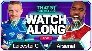 LEICESTER vs ARSENAL With Mark GOLDBRIDGE Live