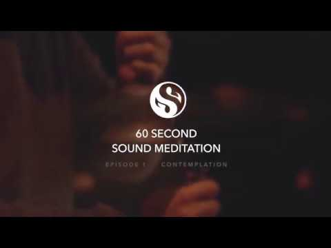 60 Second Sound Meditation - Episode 1 - Contemplation